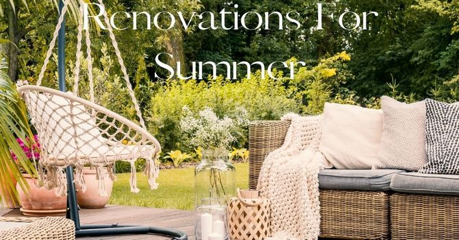 4 Great Renovations for Summer Time