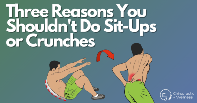 Three Reasons You Shouldn't Do Sit-Ups or Crunches